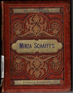 Mirza Schaffy's eines Liederbuch di Friedrich Bodenstedt,Berlin, A. Hoffmann, 1876.