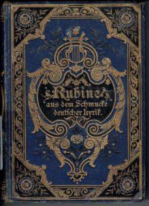 Rubine aus dem Schmucke deutscher Lyrik : eine Festgabe für Jünglinge und Jungfrauen di Franz Bouffier, Leipzig, M. Ruhl, [19..?].