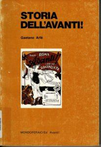 Gaetano Arfè Storia dell'Avanti! [Roma], Mondo operaio-Avanti!, 1977.